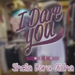 I Dare You With Sheila Dara Aisha – iLook NetTV
